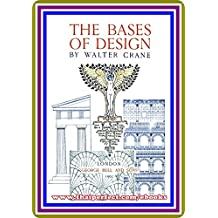 The Bases of Design by Walter Crane : (full image Illustrated)