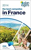 Alan Rogers - The Best Campsites in France 2014