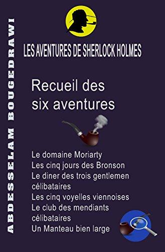 Les Aventures De Sherlock Holmes: L'Intégrale Des Six Nouvelles par Abdesselam Bougedrawi