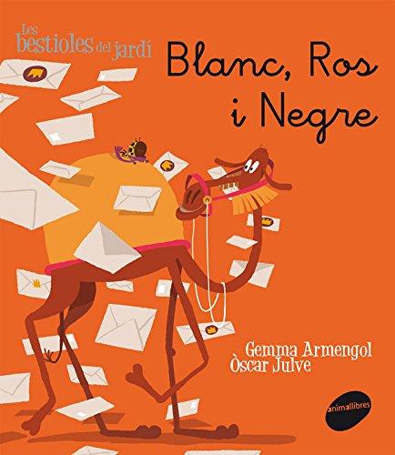 Blanc, Ros i Negre (Les bestioles del jardí)