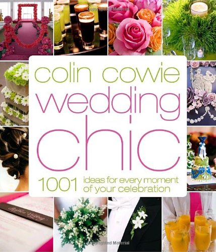 Chic: 1,001 Ideas for Every Moment of Your Celebration ()