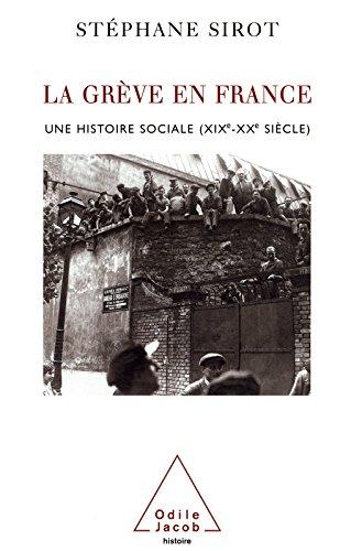 La Grve en France: Une histoire sociale (XIXe-XXe sicle)