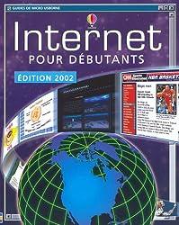 Internet pour débutants. Edition 2002