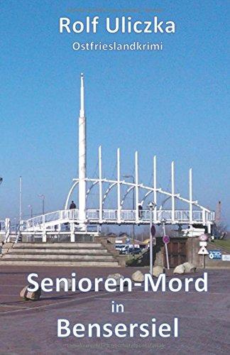 Buchseite und Rezensionen zu 'Senioren-Mord in Bensersiel: Ostfrieslandkrimi' von Rolf Uliczka