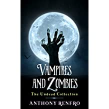 Vampires and Zombies: The Undead Collection