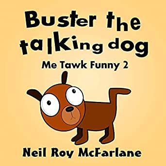 Buster the Talking Dog (Me Tawk Funny 2): A Shaggy Dog Story for Kids Aged  6 to 13