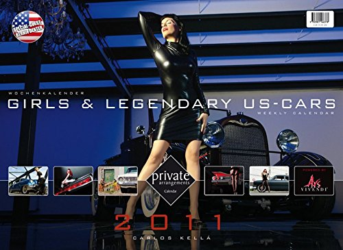 Private Arrangements - Girls & legendary US-Cars 2011: Wochenkalender mit 52 Blatt (Wire-O-Bindung) (Rod Hot Girl)