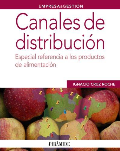 Canales de distribución: Especial referencia a los productos de alimentación (Empresa Y Gestión)