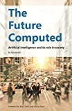The Future Computed: Artificial Intelligence and its Role in Society