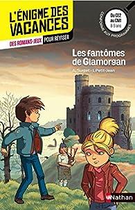 Les fantômes de Glamorgan - L'énigme des vacances - CE2 vers CM1 - 8/9 ans par Alain Surget