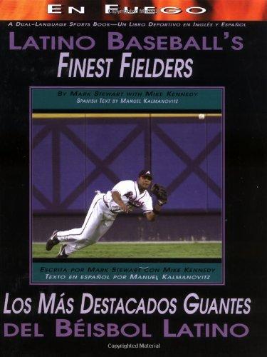 Latino Baseball's Finest Fielders / Los MS Destacados Guantes del Beisbol Latino (Fuego) por Mark Stewart