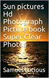 Sun pictures Hd Photograph Picture book Super Clear Photos (English Edition)