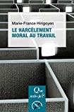 Le harcèlement moral au travail - « Que sais-je ? » n° 3995 - Format Kindle - 9782130794851 - 6,49 €