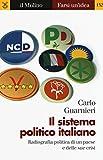 Scarica Libro Il sistema politico italiano Radiografia politica di un paese e delle sue crisi (PDF,EPUB,MOBI) Online Italiano Gratis