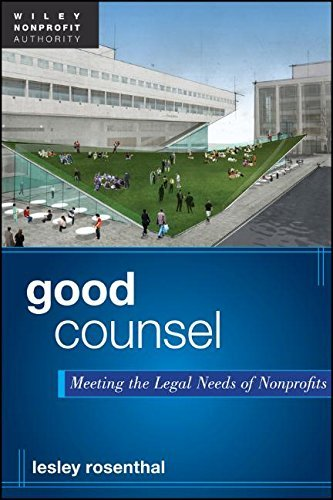 Good Counsel: Meeting the Legal Needs of Nonprofits by Lesley Rosenthal (2012-01-11)