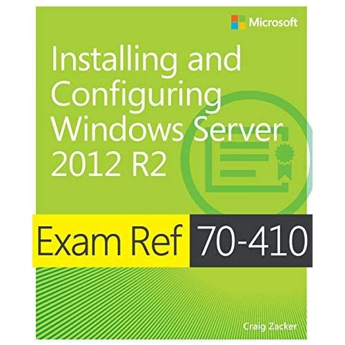 Exam Ref 70-410 Installing and Configuring Windows Server 2012 R2 (MCSA) by Craig Zacker(2014-02-25)