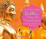 Buddhas Weg der Glückseligkeit: Inspirierende Weisheiten für 53 Wochen