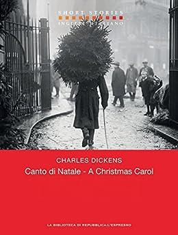 A Christmas Carol / Canto di Natale di [Charles, Dickens]