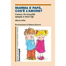 Mamma e papà, cos'è l'amore? L'amore e la sessualità spiegati ai nostri figli