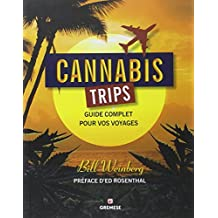 Cannabis Trips : Guide complet pour vos voyages