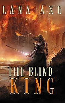 The Blind King (English Edition) di [Axe, Lana]