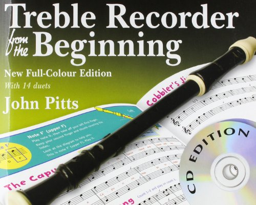 Treble Recorder From The Beginning -Revised Full-Colour Edition- (Book & CDs): Noten, CD für Sopran-Blockflöte in c (From the Beginning Book & CD)