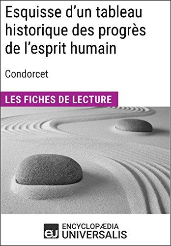 En ligne téléchargement Esquisse d'un tableau historique des progrès de l'esprit humain de Condorcet: Les Fiches de lecture d'Universalis pdf, epub ebook