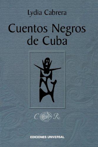 Cuentos Negros de Cuba (Coleccion Chichereku Coleccion Diccionarios) por Lydia Cabrera