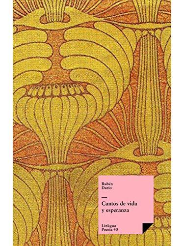 Cantos de vida y esperanza (Poesia) por Rubén Darío