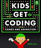 Games and Animation (Kids Get Coding, Band 6)