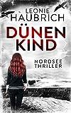 Dünenkind: Nordseethriller von Leonie Haubrich