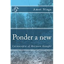 Ponder a new: LDS cornucopia of thought