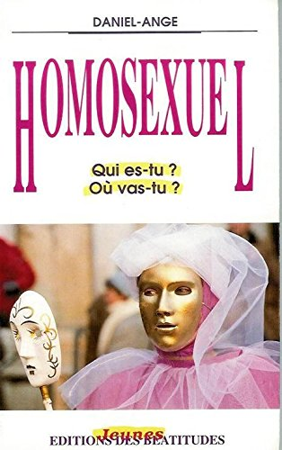 Homosexuel, qui es-tu? où vas-tu?