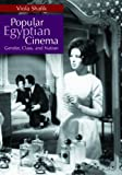 Image de Popular Egyptian Cinema: Gender, Class, and Nation