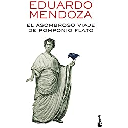 El asombroso viaje de Pomponio Flato (Biblioteca Eduardo Mendoza) Finalista Premio Mandarache 2009