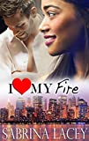I Love My Fire: Nicole's Love Story (I Love My...Romance Book 3)