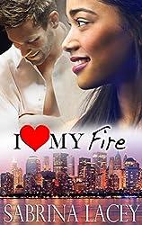 I Love My Fire: Nicole's Love Story (I Love My...Romance Book 3) (English Edition)