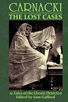 CARNACKI: The Lost Cases by [Grant, John, Kidd, A., Howard, John, Rutledge, Charles, McNamee, Paul, Reynolds, Josh, Gracey, James, Meikle, William]