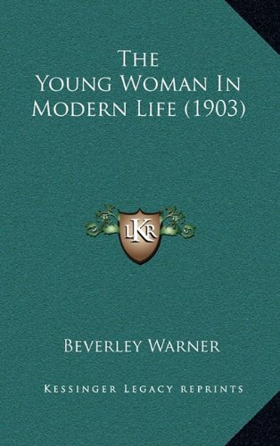 The Young Woman in Modern Life (1903)