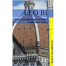 Corso d'italiano per stranieri: Leo B1 (Italian Edition)