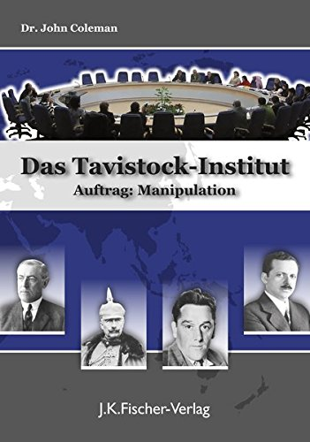 Das Tavistock Institut: Auftrag: Manipulation (Dr. John Coleman)