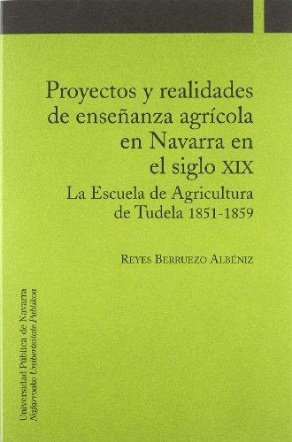 Proyectos y realidades de enseñanza agrícola en Navarra en el siglo XIX : la Escuela de Agricultura de Tudela 1851-1859