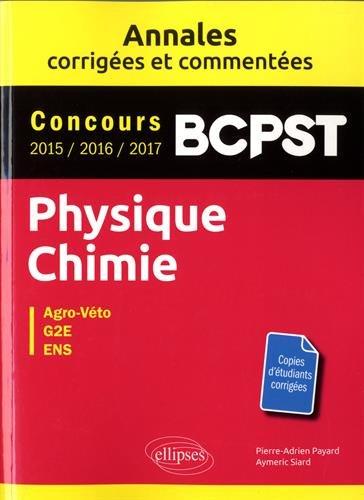 Physique-Chimie. BCPST. Annales corrigées et commentées par Payard Pierre-Adrien, Siard Aymeric