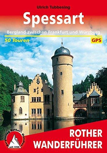 Spessart: Bergland zwischen Kinzig, Sinn und Main. 50 Touren. Mit GPS-Tracks (Rother Wanderführer)