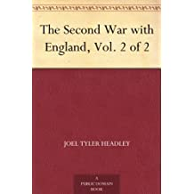 The Second War with England, Vol. 2 of 2