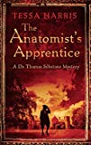 The Anatomist's Apprentice (Dr Thomas Silkstone Mysteries , Series Book 1 )