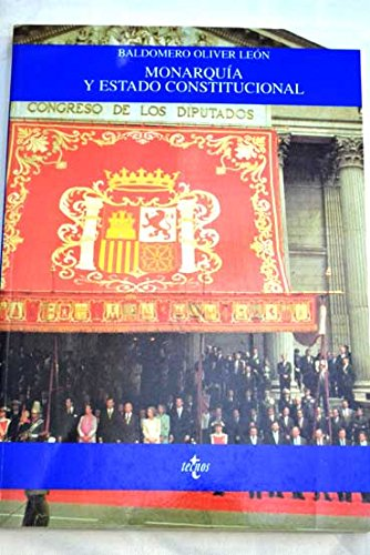 Monarquia y estado constitucional (Derecho / Rights) por Baldomero Oliver Leon