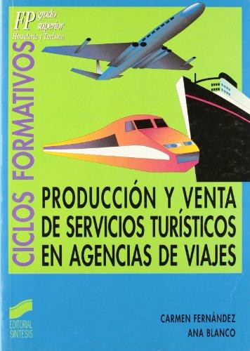 Producción y venta de servicios turísticos en agencias de viajes (Hostelería y turismo)