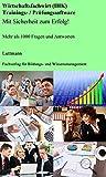 Geprüfte/-r Wirtschaftsfachwirt/-in (IHK) Trainings- / Prüfungssoftware: Mit Sicherheit zum Erfolg!