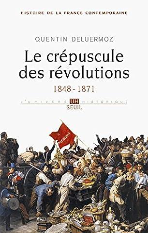 Histoire de la France contemporaine : Tome 3, Le crépuscule des révolutions 1848-1871